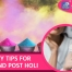 BEAUTY TIPS FOR PRE AND POST HOLI